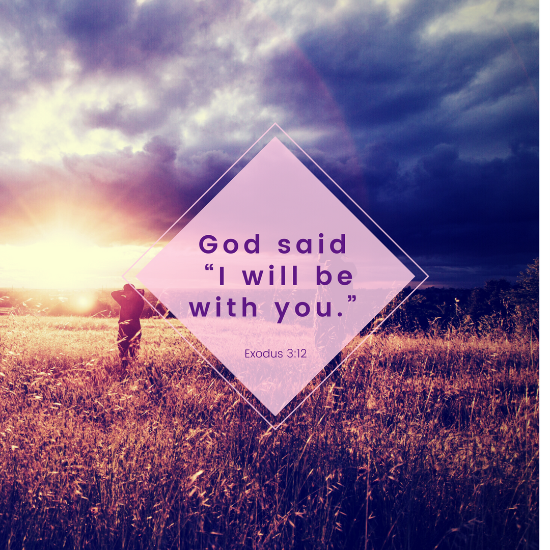 "God said ""I will be with you."""